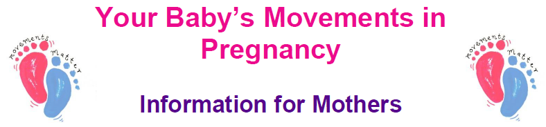 Your Baby's Movements in Pregnancy - Information For Mothers